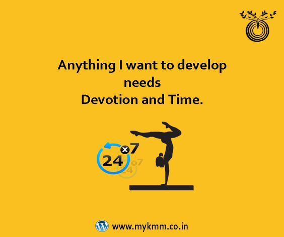"""Anything I want to develop needs Devotion and Time."" ‪#‎InspirationalQuotes‬ ‪#‎LifeSchool‬ ‪#‎KMM‬ ‪#‎NarendraGoidani‬"