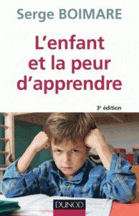 L'enfant et la peur d'apprendre 3e édition / Serge Boimare http://hip.univ-orleans.fr/ipac20/ipac.jsp?session=1N41108E66241.1004&profile=scd&source=~!la_source&view=subscriptionsummary&uri=full=3100001~!560097~!0&ri=1&aspect=subtab48&menu=search&ipp=25&spp=20&staffonly=&term=L%27enfant+et+la+peur+d%27apprendre&index=.GK&uindex=&aspect=subtab48&menu=search&ri=1