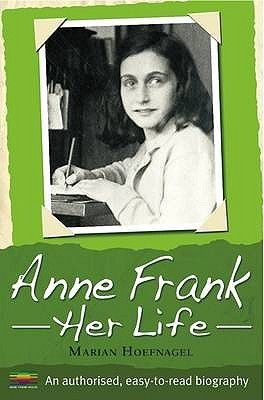 Anne Frank: Her Life by Marian Hoefnagel 92 FRANK Written in simple, direct English, this biography is an easy-to-read introduction to Anne Frank's short life. Readers can follow her day-to-day life in hiding with her family, and discover the hopes and fears of a young teenager as she writes to her best friend Kitty, the name she gives to her diary. The narrative is supported by quotes from the original diary and many photographs.