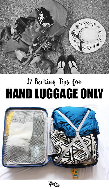 17 Awesome Tips for Travelling with Hand Luggage ONLY | Travelettes