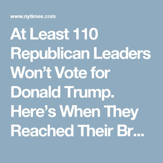 At Least 110 Republican Leaders Won't Vote for Donald Trump.  Here's When They Reached Their Breaking Point.
