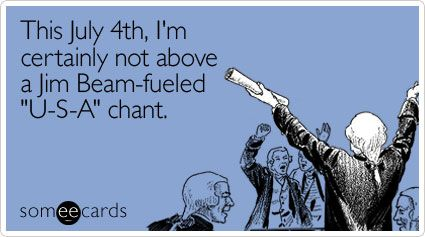 This July 4th, I'm certainly not above a Jim Beam-fueled 'U-S-A' chant.
