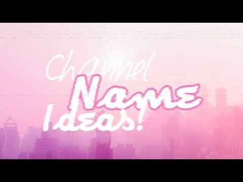 Gacha Channel Name Ideas Tips Youtube Youtube Channel Name Ideas Youtube Channel Ideas Youtube Names