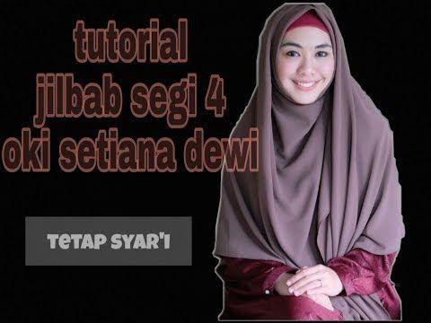 Tutorial Jilbab Segi 4 Syar I Ala Oki Setiana Dewi Nursiah