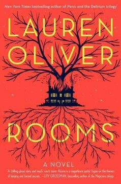 Rooms by Lauren Oliver. After Richard Walker dies, leaving behind a vast country estate, his estranged family arrives for their inheritance, while long-dead former residents bound to the house observe the family and reminisce about their past lives--until both the human and spirit worlds collide.