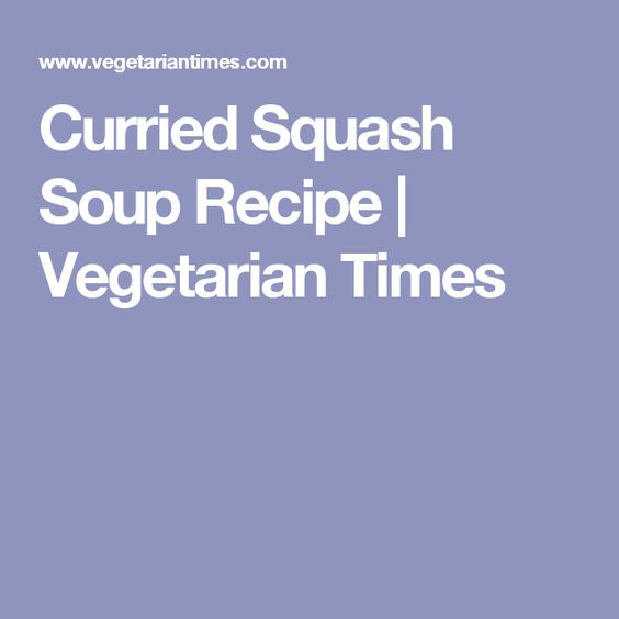 Curried Squash Soup Recipe | Vegetarian Times