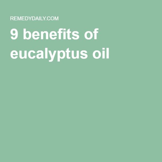 9 benefits of eucalyptus oil