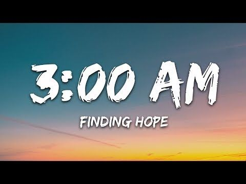 Finding Hope 3 00 Am Lyrics Youtube Finding Hope Lyrics And Chords For You Song