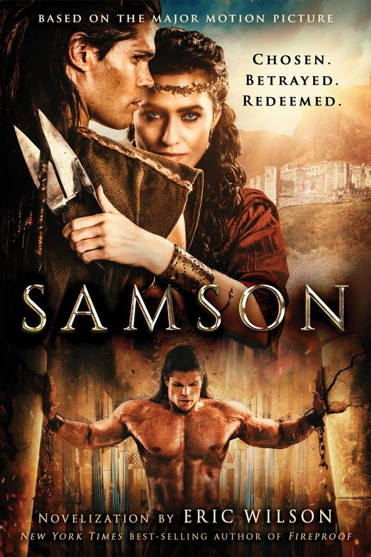 Samson Chosen Betrayed Redeemed By Eric Wilson Full Movies