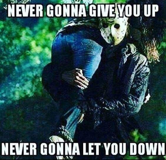 Rick Roll D Rick Astley Never Gonna Give You Up Jason Voorhees Horror Movies Funny Funny Horror Funny Halloween Memes