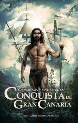 Cronología y síntesis de la Conquista de Gran canaria