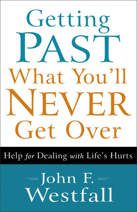 Book Review of Getting Past What You'll Never Get Over
