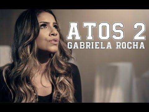 Gabriela Rocha - Atos 2 | Com Letra - YouTube