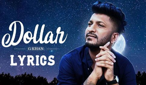 Dollar Song Lyrics Video Song G Khan Dollar Song Dollar Song Lyrics Lyrics Of Dollar Song Latest Dollar Song Lyrics Https Ww Lyrics Songs Song Lyrics