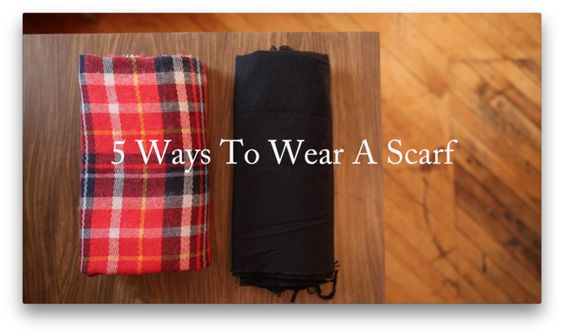 5 Ways To Wear A Scarf — CLADWELL GUIDE