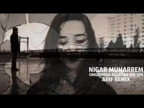 Nigar Muharrem Omuzumda Aglayan Bir Sen Remix Nigar Muharrem Youtube Ayr Movie Posters
