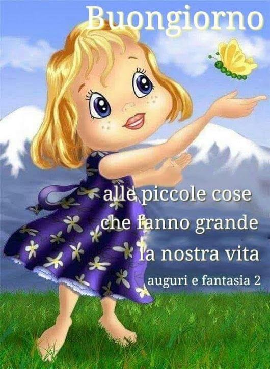 Buona Giornata A Tutti Good Morning