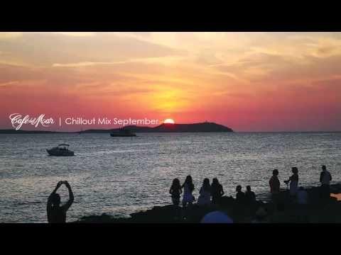 ▶ Café del Mar | Chillout Mix September 2013 - YouTube