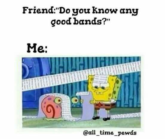 of mice & men, bring me the horizon, all time low, pierce the veil, sleeping with sirens, fall out boy, black veil brides, twenty one pilots, pvris, paramore, panic! at the disco, as it is, neck deep, real friends, new years day, being as an ocean, bless the fall, my chemical romance, suicide silence, blink 182, green day, slipknot, the story so far, asking Alexandria, muse, nirvana, foo fighters, architects, you me at six and tonight alive:)
