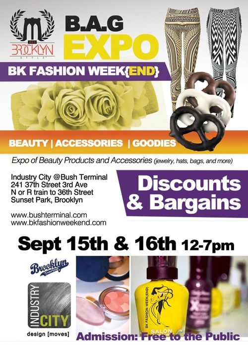 Sept.15 &16th come to bkfashionwkend B.A.G Expo. Admission is free!! There will be plenty of bargains and discounts for wonderful beauty products, accessories, and other goodies.   Dont Miss Out!!