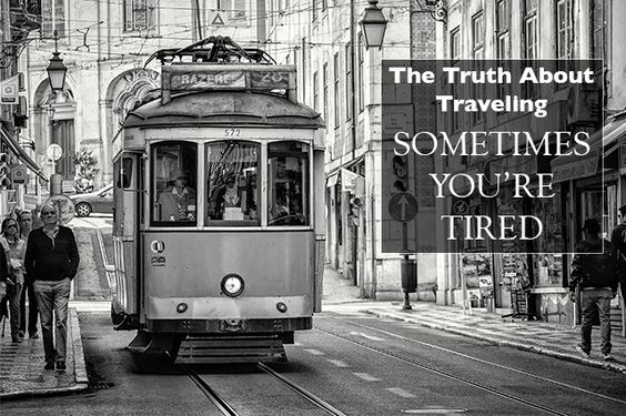 The Truth About Traveling : Sometimes You're Tired - Land Of Marvels