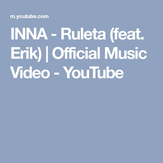 Inna Ruleta Feat Erik Official Music Video Youtube Youtube Videos Music Music Videos Music