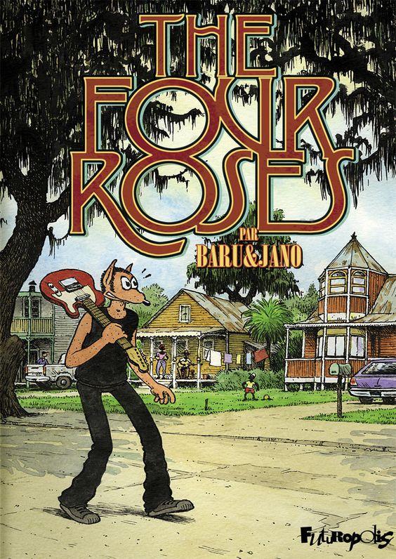 The Four Roses, rock for ever avec Baru et Jano - http://www.ligneclaire.info/baru-jano-27236.html
