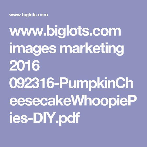 www.biglots.com images marketing 2016 092316-PumpkinCheesecakeWhoopiePies-DIY.pdf
