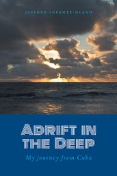 Adrift in the Deep by Jacinto Infante-Olano at the FriesenPress Bookstore