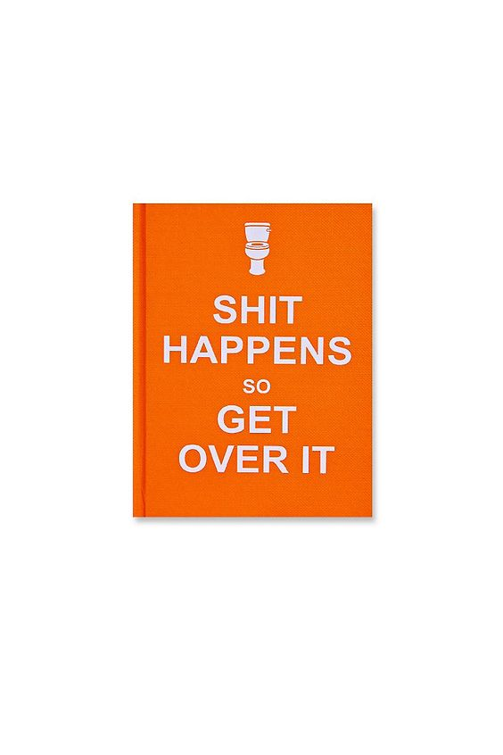 Sh*t Happens Get Over It Book