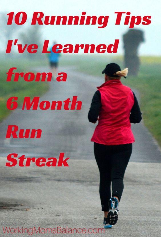 10 Running Tips I've Learned fro m a 6 month Run Streak: