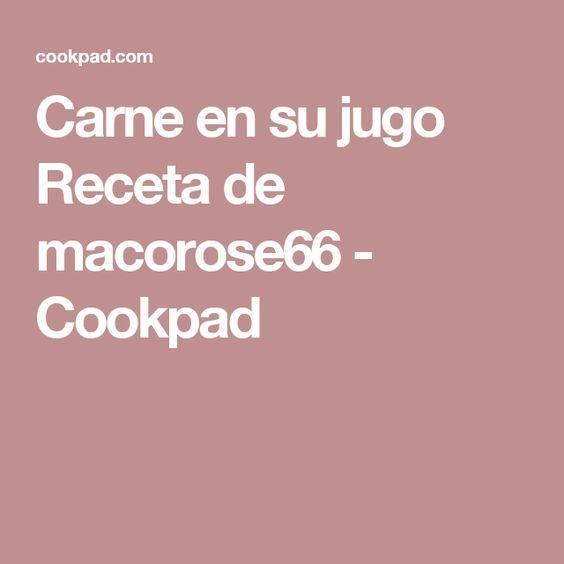 Carne en su jugo Receta de macorose66 - Cookpad