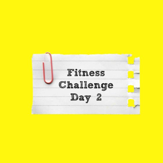 Fitness challnge day 2 | Everyday Fitness and Nutrition