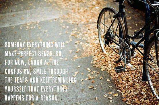 Someday, Everything Will Make Perfect Sense