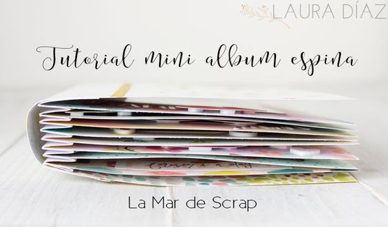 La Mar de Scrap: Tutorial mini álbum espina en 6 simples pasos