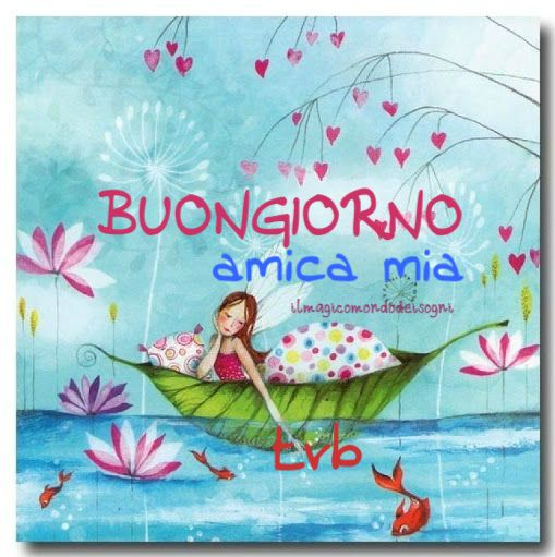 Cartoline Buongiorno Amica Mia Io Penso A Te Tu Pensi A Me