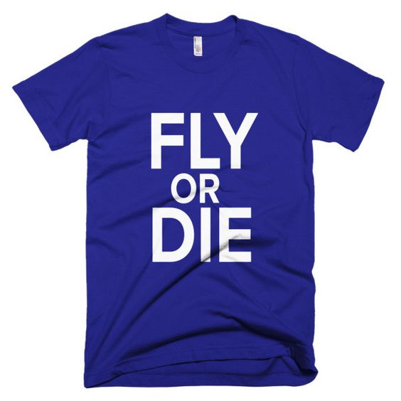 Men's 'Fly or Die' short sleeve t-shirt