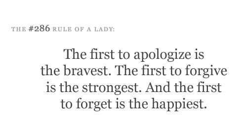 .: Apologize Forgive, Remember This, Forgive And Forget, Lady Rules, Quotes To Live By, So True, Quotes Sayings, Strongest Happiest