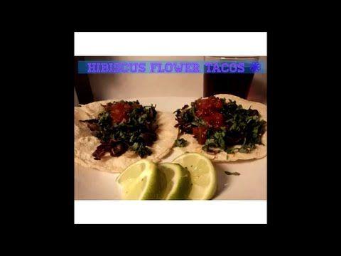 Hibiscus Flower Tacos Tacos De Jamaica Youtube Vegan Mexican Recipes Hibiscus Flowers Vegan Mexican