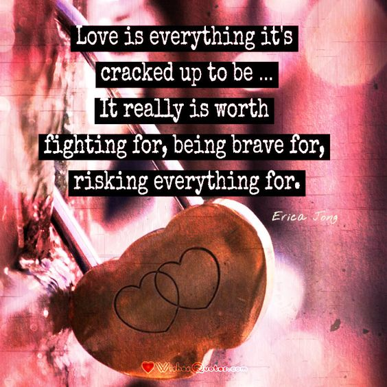 Love is everything it's cracked up to be #Love #Quotes #Loveis