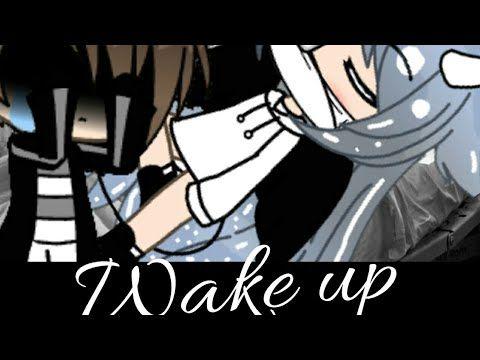 Wake Up Gacha Life Version Youtube Audio Songs Life Wake Up