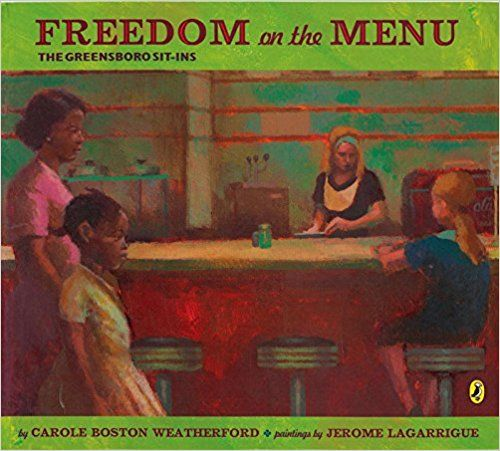 Freedom on the Menu: The Greensboro Sit-Ins: Carole Boston Weatherford, Jerome Lagarrigue Lagarrigue: 9780142408940: Amazon.com: Books