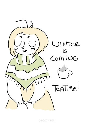 winter is coming - teatime!: