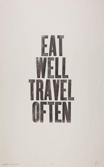 Or Eat Often Travel Well