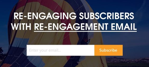 7 Strategies of Re-engaging Subscribers with Re-engagement Email | SociableBlog