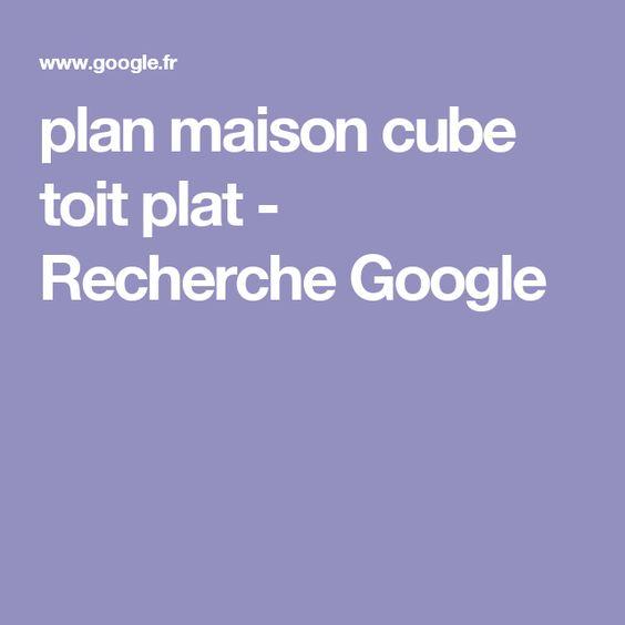 plan maison cube toit plat - Recherche Google Deco Pinterest Cube