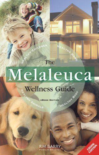 The Melaleuca Wellness Guide by RM Barry Publications, http://www.amazon.com/dp/B00K5D7FXW/ref=cm_sw_r_pi_dp_ZDM3ub1TPSFA9