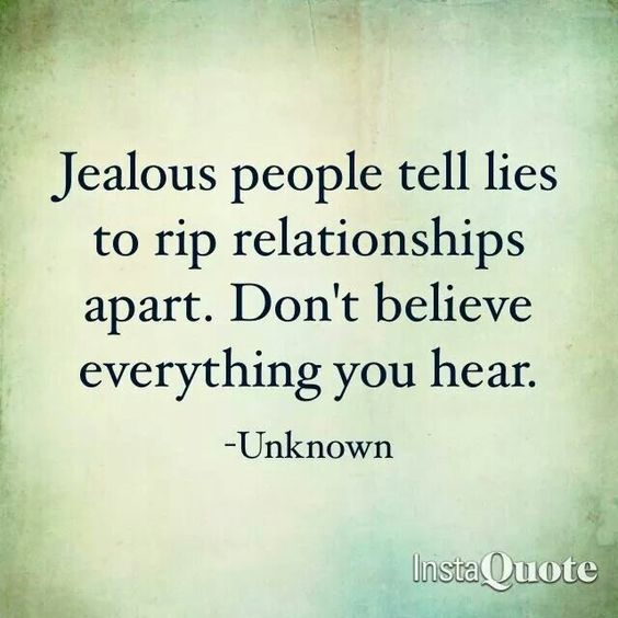 Or they have your number and text lies! - Jealous people tell lies to rip relationships apart. Don't believe everything you hear.: