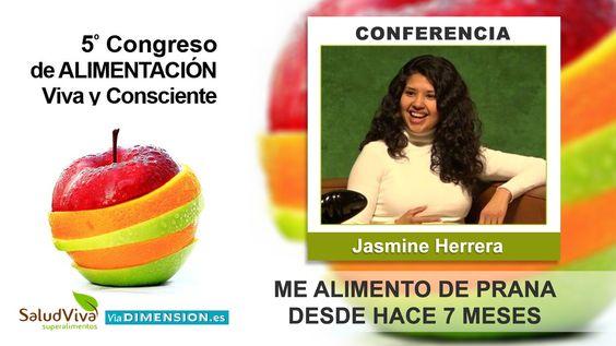 Me alimento de Prana desde hace 7 meses - Jasmine Herrera