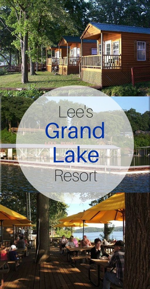 Lee S Grand Lake Resort Is A One Stop Shop For Fun And Lodging On Grand Lake In Northeastern Oklahoma With Adorable C Oklahoma Vacation Lake Resort Grand Lake